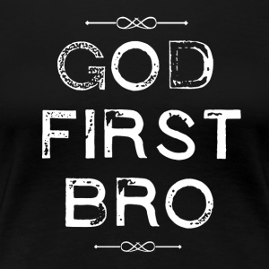 God First Bro - Religion - Premium-T-shirt dam