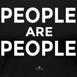 D0003 People Are People white - Women's Premium T-Shirt