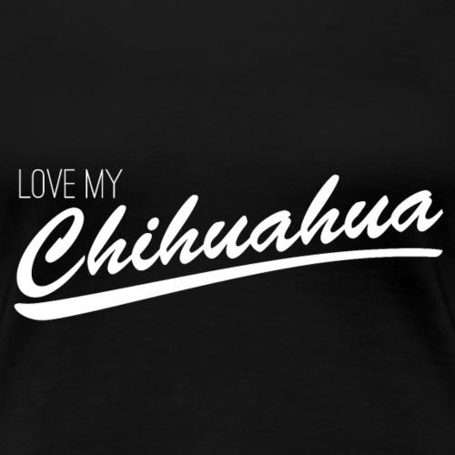 LOVE MY Chihuahua