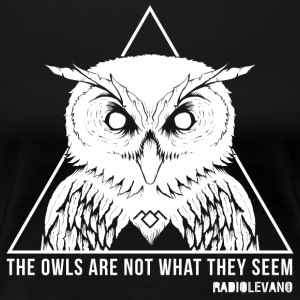 THE OWLS ARE NOT WHAT THEY SEEM-RADIOLEVANO - Women's Premium T-Shirt