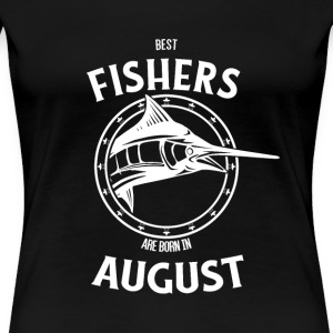 Present for fishers born in August - Women's Premium T-Shirt