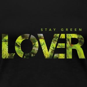 Stay Green Liebhaber - Frauen Premium T-Shirt