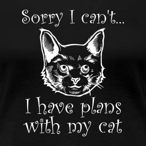 Sorry plans with the cat Katze weiß - Frauen Premium T-Shirt
