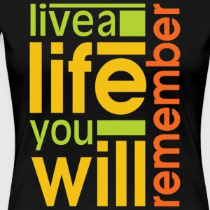 live a life you will remember - Women's Premium T-Shirt