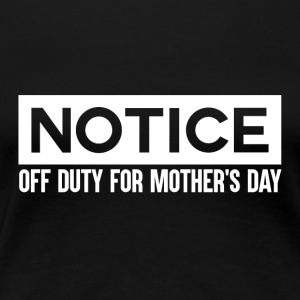 OFF DUTY - Mothersday - Women's Premium T-Shirt