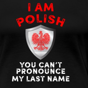 I am Polish - Women's Premium T-Shirt
