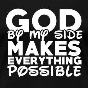 God By My Side - Frauen Premium T-Shirt