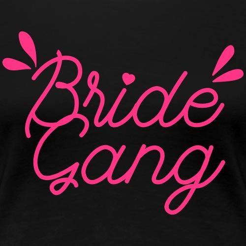 Bride gang - T-shirt Premium Femme