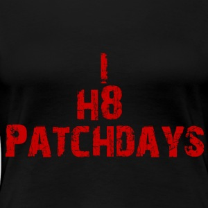I hate Patch Days - Women's Premium T-Shirt