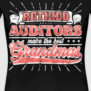Retired Auditors Make The Best Grandmas Shirt - Women's Premium T-Shirt