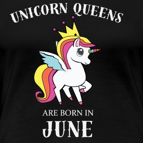 Einhorn Königinnen Juni - Frauen Premium T-Shirt