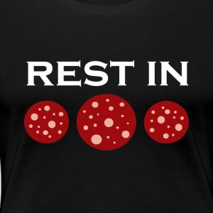 Rest in pepperoni - Dame premium T-shirt