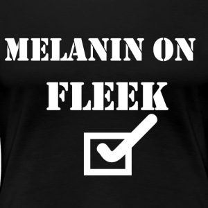 MELANIN ON Fleek - Frauen Premium T-Shirt