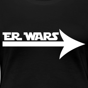 Er Wars - Frauen Premium T-Shirt