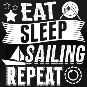 Sailing EAT SLEEP sailor - Women's Premium T-Shirt
