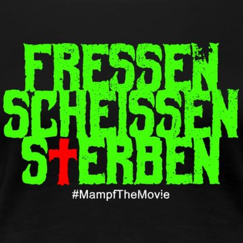 Mampf The Movie Shirt 11 Fressen Scheissen - Frauen Premium T-Shirt