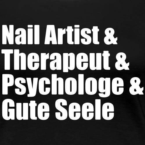 Nail Artist - Nageldesign - Gute Seele - Frauen Premium T-Shirt