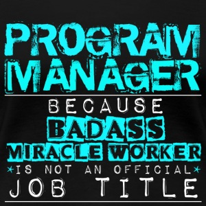 Program Manager - Women's Premium T-Shirt