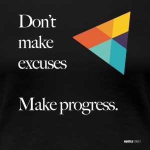 Dont Excuses-T-Shirt Stellen - Frauen Premium T-Shirt