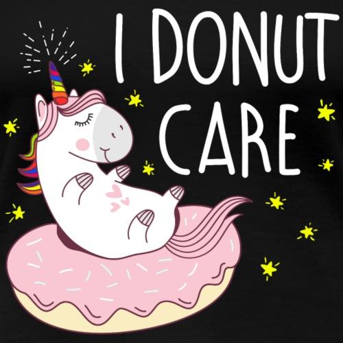 I Donut Don't Care Einhorn - Frauen Premium T-Shirt