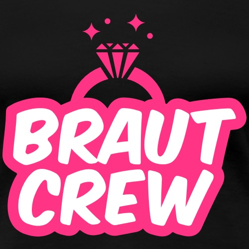 Braut Crew - JGA T-Shirt - JGA Shirt - Party - Frauen Premium T-Shirt