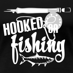 Hooked on Fishing - Fishing - Frauen Premium T-Shirt