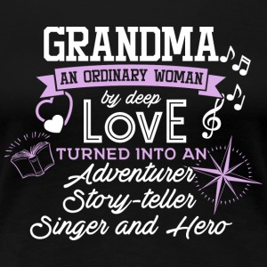 Grandma - An Ordinary Woman - Women's Premium T-Shirt