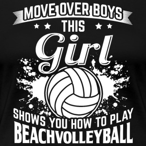 beachvolleyball MOVE OVER boys - Frauen Premium T-Shirt