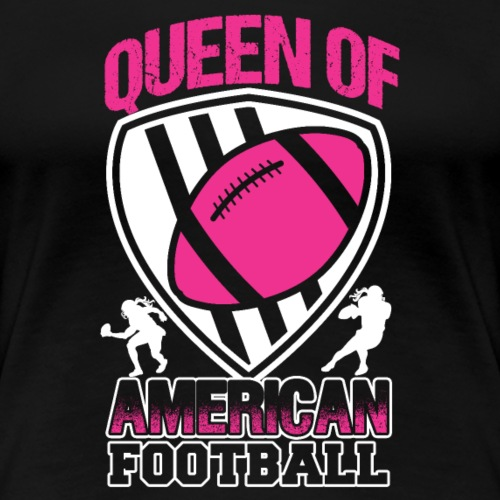QUEEN OF AMERICAN FOOTBALL - Frauen Premium T-Shirt