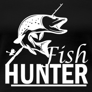 Fish Hunter - Pêche - T-shirt Premium Femme