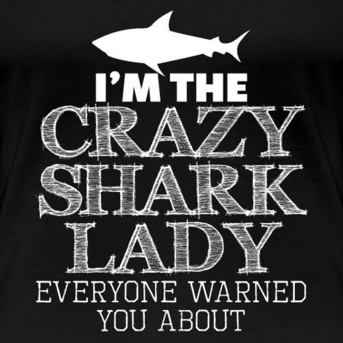 CRAZY SHARK LADY - Frauen Premium T-Shirt