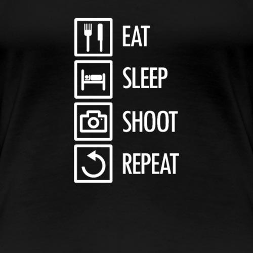 Eat Sleep Shoot Repeat - Frauen Premium T-Shirt