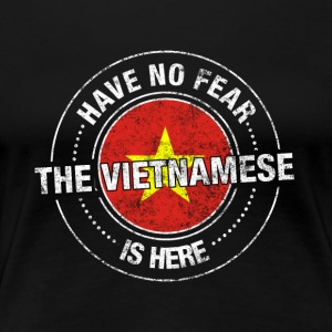 Have No Fear The Vietnamese Is Here Shirt - Premium-T-shirt dam