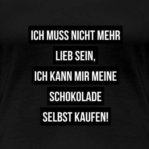 Ich muss nicht mehr lieb sein! - Frauen Premium T-Shirt