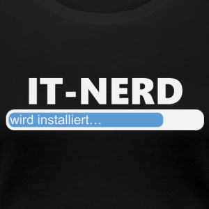 Installiere IT Nerd (1005) - Frauen Premium T-Shirt