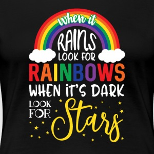 When it rains look for rainbows - Frauen Premium T-Shirt