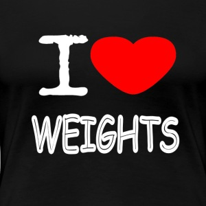 I LOVE WEIGHTS - Women's Premium T-Shirt