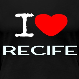 I LOVE RECIFE - Frauen Premium T-Shirt