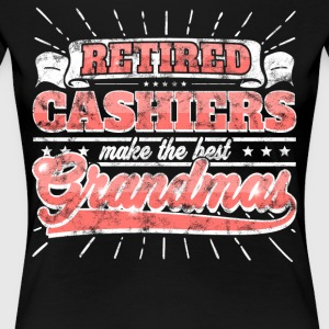 Retired Cashiers Make The Best Grandmas Shirt - Women's Premium T-Shirt