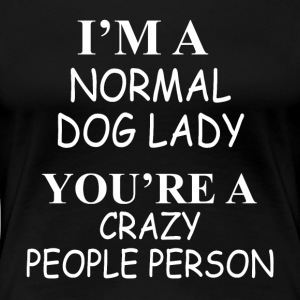Normal dog lady - Women's Premium T-Shirt