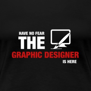 Have No Fear The Graphic Designer Is Here - Premium-T-shirt dam