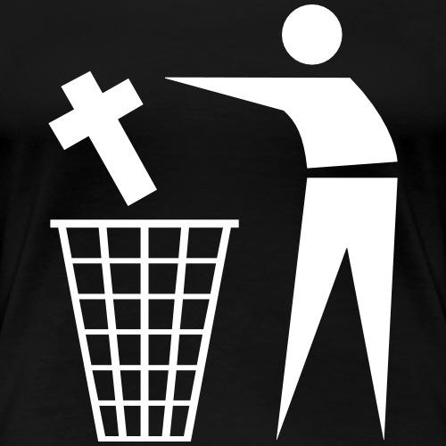 Kreuz in den Müll - Antichrist - Frauen Premium T-Shirt