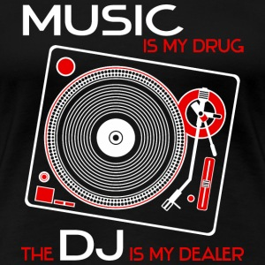 Music is my drug - the dj is my dealer - red - Women's Premium T-Shirt