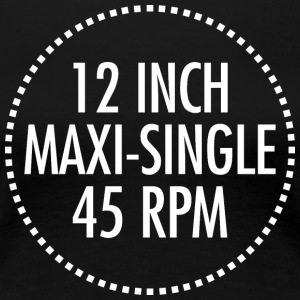 12 INCH MAXI-SINGLE 45 RPM VINYL (hvid) - Dame premium T-shirt