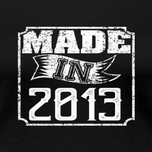 Made in 2013 - Women's Premium T-Shirt
