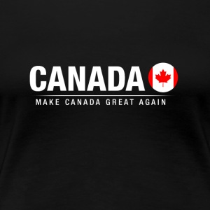 Make Canada Great Again - Women's Premium T-Shirt
