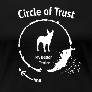 Funny Boston Terrier shirt - Circle of Trust - Premium-T-shirt dam
