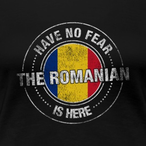 Have No Fear The Romanian Is Here Shirt - Women's Premium T-Shirt