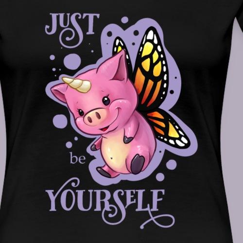 Just be yourself! - Frauen Premium T-Shirt