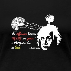 Shirt Albert Einstein avec Genius Quote - T-shirt Premium Femme